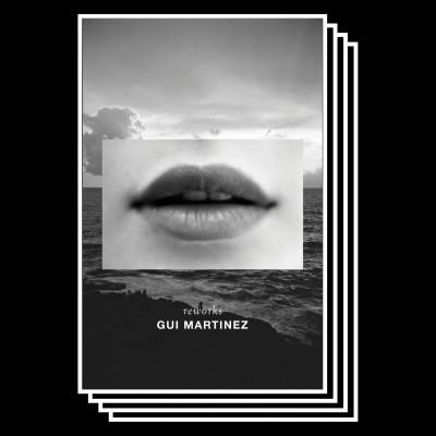 Reworks <br /> Gui Martinez