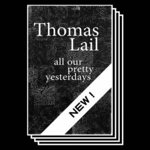 041 <br /><b>All our pretty Yesterdays</b><br />Thomas Lail<br /> € 10