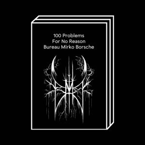 <b>Bureau Mirko Borsche</b><br>100 PROBLEMS FOR NO REASON