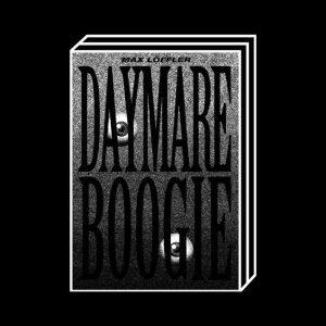 <b>Max Löffler</b><br>Daymare Boogie
