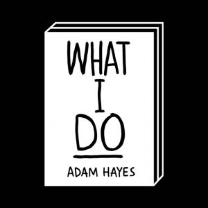 <b>Adam Hayes</b><br>What I do